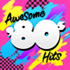 Various Artists - Awesome 80's Hits  artwork