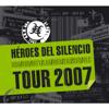 Héroes del Silencio - Tour 2007 - Héroes del Silencio