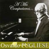 A Mis Compañeros (feat. Orquesta de Osvaldo Pugliese) artwork