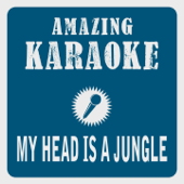 My Head Is a Jungle (Radio Mix) [Karaoke Version] [Originally Performed By Wankelmut & Emma Louise]