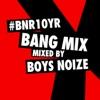 BNR10YR Bang Mix (Mixed by Boys Noize) ジャケット写真