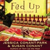 Fed Up: A Gourmet Girl Mystery, Book 4 (Unabridged)