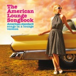 The American Lounge Songbook (American Standard Songs in a Lounge Version)