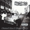Based On a True Story, Mack 10