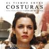 El Tiempo Entre Costuras (Banda Sonora Original)
