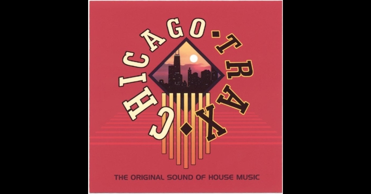 Chicago trax the original sound of house music by for House music sounds