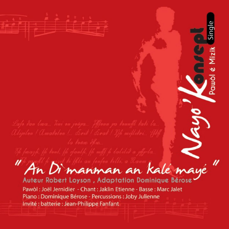 An di manman an kalé mayé (feat. Joël Jernidier, Jaklin Etienne, Marc Jalet, Dominique Bérose, Joby Julienne & Jean-Philippe Fanfant) - Single
