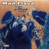 Mad Flava - From Tha Ground Unda