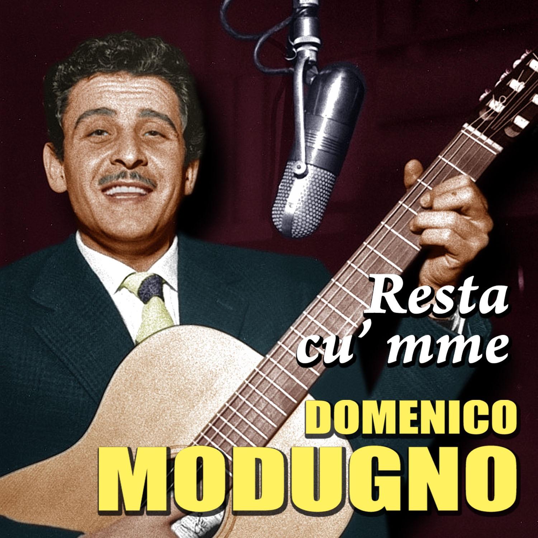 Domenico Modugno - Resta cu' mme