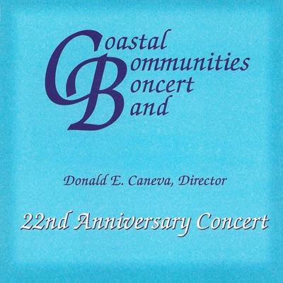 22nd Anniversary Concert - Coastal Communities Concert Band & Don