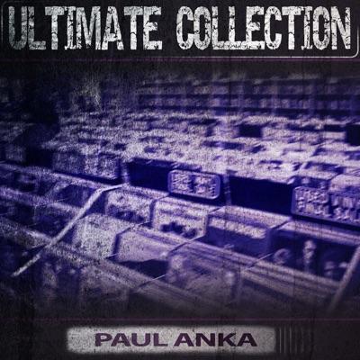 Ultimate Collection - Paul Anka