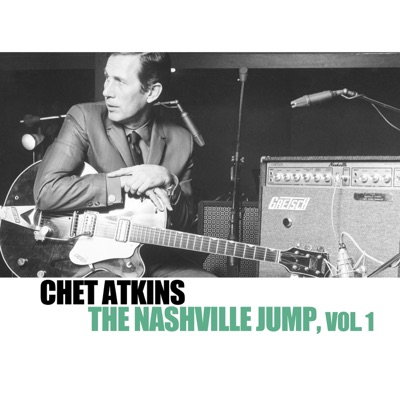 The Nashville Jump, Vol. 1 - Chet Atkins