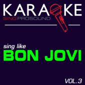 Karaoke in the Style of Bon Jovi, Vol. 3