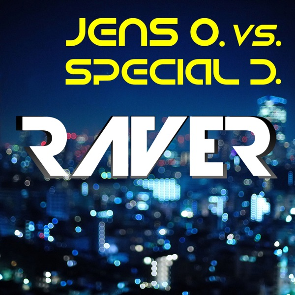 Raver (Jens O. vs. Special D.) - Single