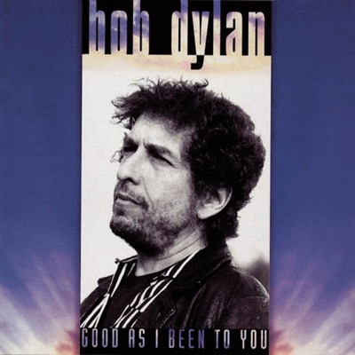 Good As I Been to You (Remastered) - Bob Dylan