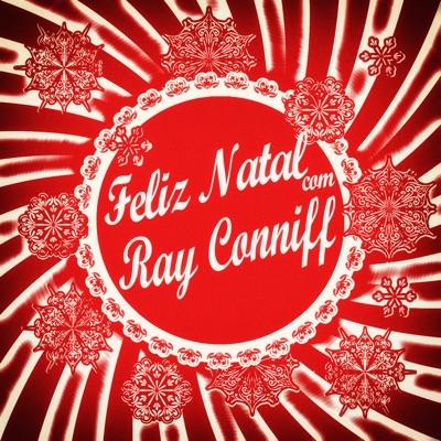 Feliz Natal Com Ray Conniff - Ray Conniff