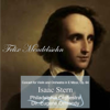 Felix Mendelssohn: Concert for Violin and Orchestra in E Minor, Op. 64 - EP - The Philadelphia Orchestra, Eugene Ormandy & Isaac Stern
