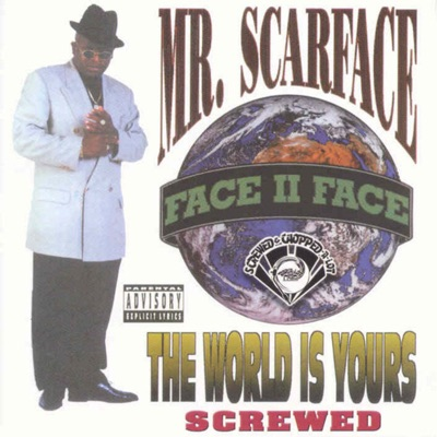 The World Is Yours (Screwed) - Scarface