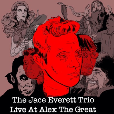 The Jace Everett Trio: Live at Alex the Great - Jace Everett
