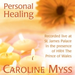 Personal Healing: Recorded Live at St. James Palace in the Presence of HRH the Prince of Wales