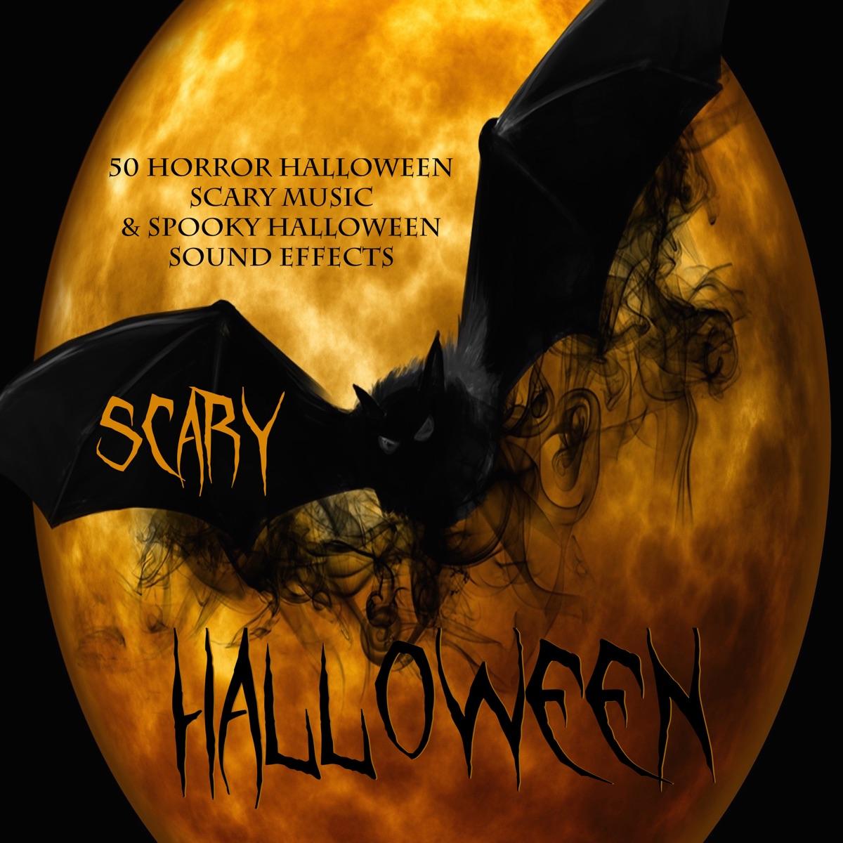Scary Halloween - 50 Horror Halloween Scary Music & Spooky