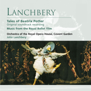 John Lanchbery & Orchestra of the Royal Opera House, Covent Garden - Lanchbery: Tales of Beatrix Potter