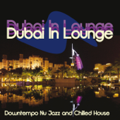 Dubai in Lounge (Downtempo Nu Jazz and Chilled House)