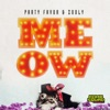 Party Favor & Zooly - Meow  Single Album