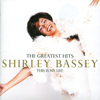 Shirley Bassey - The Greatest Hits: This Is My Life artwork