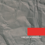 A Decade of Steely Dan (Remastered) - Steely Dan - Steely Dan