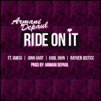 Ride On It (feat. IamSu, John Hart, Kool John & Rayven Justice) - Single Mp3 Download