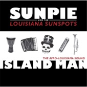 Sunpie and the Louisiana Sunspots - Island Man