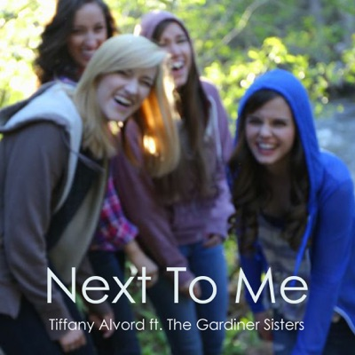 Next to Me (feat. The Gardiner Sisters) - Single - Tiffany Alvord
