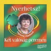 Nyerhetsz - Két Valóság Peremén (feat. Domján Andrea, Domján László & Sólyom Ildikó)