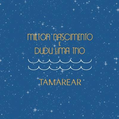 Tamarear - Milton Nascimento