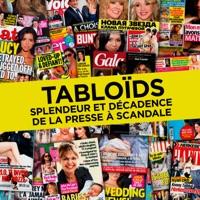Télécharger Tabloïds - Splendeur et décadence de la presse à scandale Episode 1