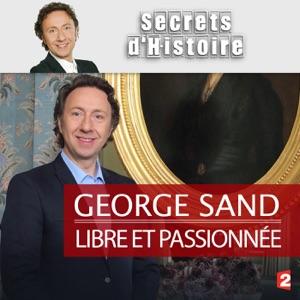 George Sand, libre et passionnée - Episode 1