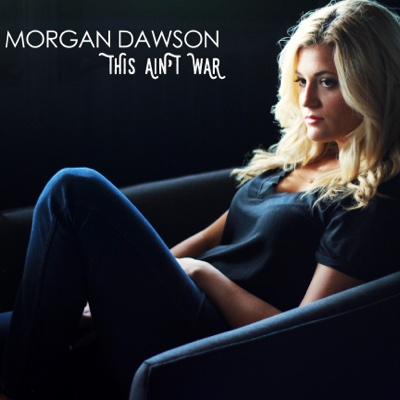 This Ain't War - EP - Morgan Dawson album