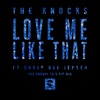 Love Me Like That feat Carly Rae Jepsen The Knocks 55 5 VIP Mix Single
