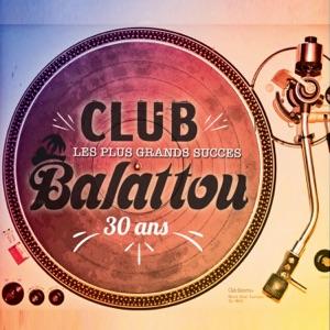 Les plus grand succès du Club Balattou 30 ans