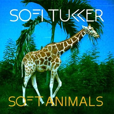 Soft Animals - EP - Sofi Tukker album