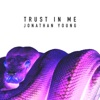 Trust in Me - Single, Jonathan Young