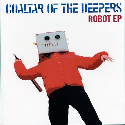Robot - EP - Coaltar Of The Deepers