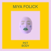 Miya Folick - Pet Body