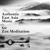 Authentic East Asian Music for Zen Meditation