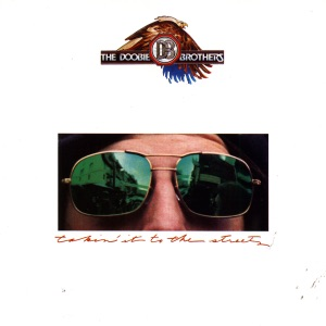 The Doobie Brothers - Takin' It To the Streets (2016 Remastered)