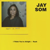Jay Som - I Think You're Alright