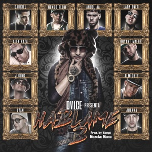 Háblame 2 (feat. Alex Kyza, Darkiel, Ñengo Flow, Anuel AA, Bryant Myers, Lary Over, Almighty & Juanka) - Single Mp3 Download