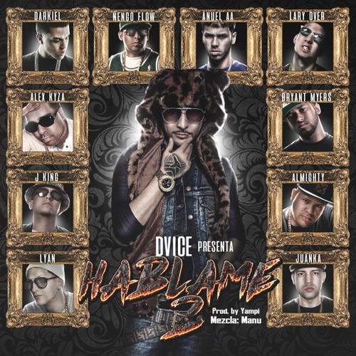 Dvice - Háblame 2 (feat. Alex Kyza, Darkiel, Ñengo Flow, Anuel AA, Bryant Myers, Lary Over, Almighty & Juanka) - Single