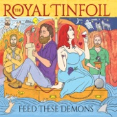 The Royal Tinfoil - I'm Evil